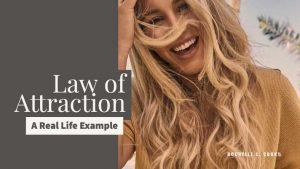 Law of Attraction Real Life Example