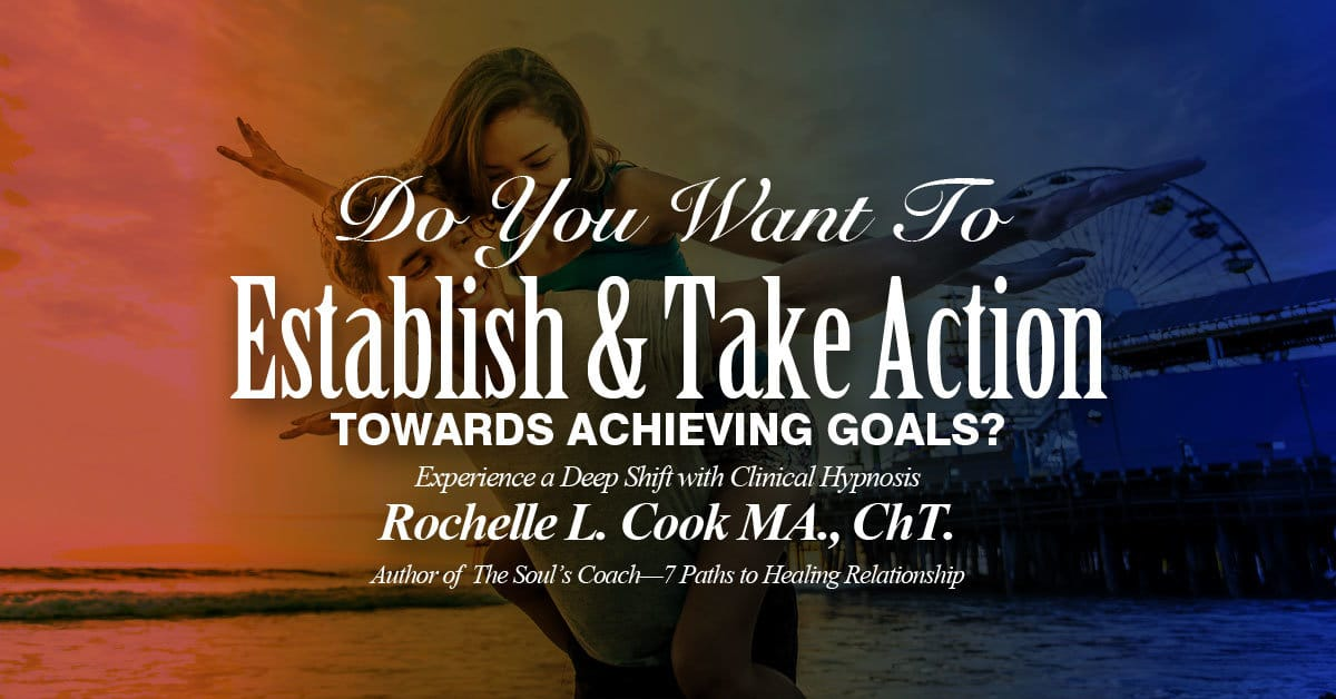 Do You Want To Establish & Take Action TOWARDS ACHIEVING GOALS?