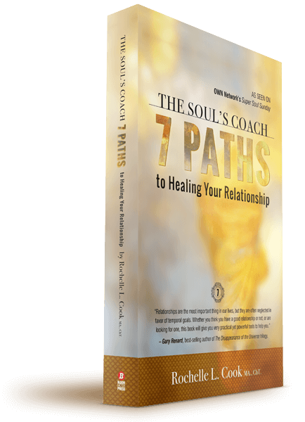 The Soul's Coach—7 Paths to Healing Relationship by Rochelle L. Cook MA., ChT.