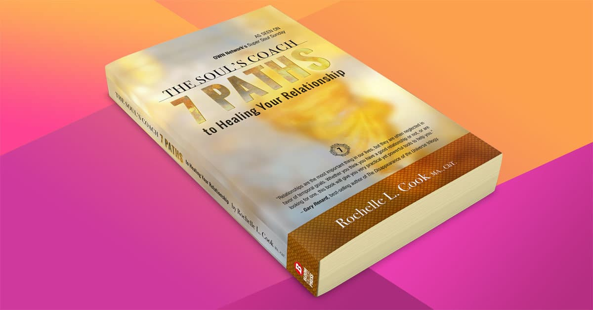 The Soul's Coach_7 Paths to Healing Your Relationship by Rochelle L. Cook