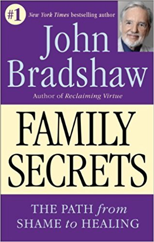 Family Secrets - The Path from Shame to Healing Paperback – April 1, 1996 by John Bradshaw (Author)