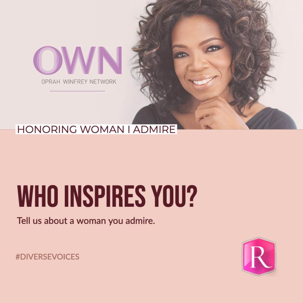 Who Inspires you during Women's History Month?