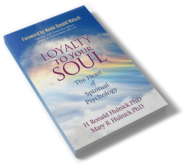 Loyalty To Your Soul: The Heart of Spiritual Psychology Paperback – February 15, 2011 by H. Ronald Hulnick Ph.D. (Author), Mary R. Hulnick Ph.D. (Author), Neale Donald Walsch (Foreword)