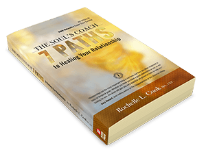 The Soul's Coach 7 Paths to Healing Your Relationship by Rochelle L. Cook