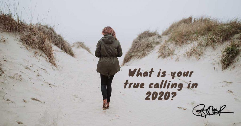 What is your true calling in 2020?