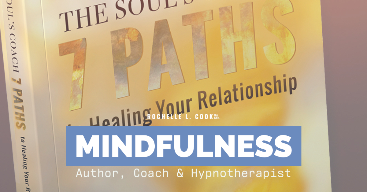 The Soul's Coach: 7 Paths to healing Your Relationship by Rochelle L. Cook MA CHt. FREE Initial Hypnotherapy Consultation: Are you in a Relationship Trauma?