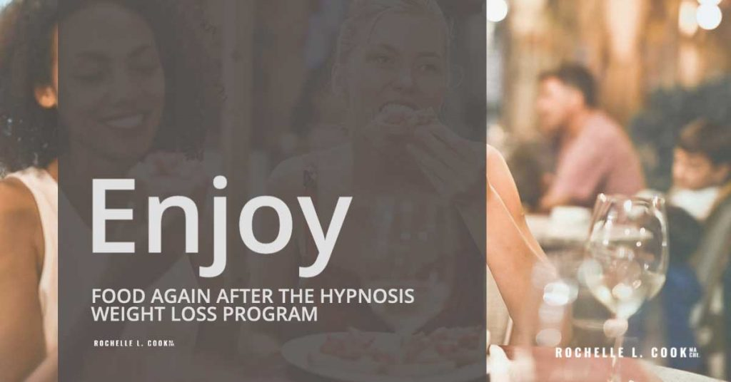 ENJOY FOOD AGAIN AFTER THE HYPNOSIS WEIGHT LOSS PROGRAM